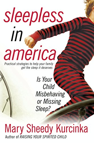 Sleepless in America: Is Your Child Misbehaving...or Missing Sleep? (English Edition)