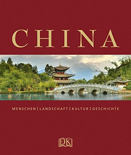 Bildband Asien, (China: Menschen  Landschaft  Kultur  Geschichte)