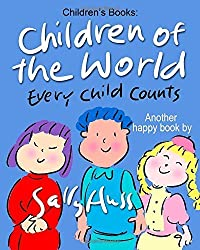 Children's Books: CHILDREN OF THE WORLD: (Fun, Zany, Rhyming Bedtime Story/Picture Book for Beginner Readers About Multicultural Children and Numbers, Ages 2-8) by Huss, Sally (2015) Paperback