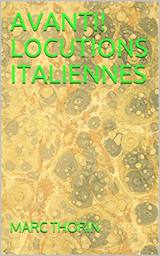 AVANTI!     LOCUTIONS ITALIENNES par MARC THORIN
