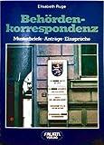 Behördenkorrespondenz - Musterbriefe, Anträge, Einsprüche. - Elisabeth Ruge
