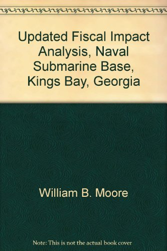 Updated Fiscal Impact Analysis, Naval Submarine Base, Kings Bay, Georgia