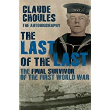 The Last of the Last: The Final Survivor of the First World War (English Edition)