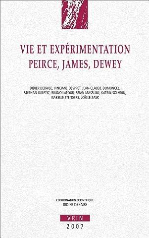 Didier Debaise - Vie et Expérimentation. Peirce, James,