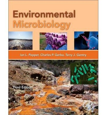 [(Environmental Microbiology)] [ Edited by Ian Pepper, Edited by Charles P. Gerba, Edited by Terry Gentry ] [June, 2014]