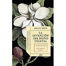 La invención del reino vegetal: Historias sobre plantas y la inteligencia humana