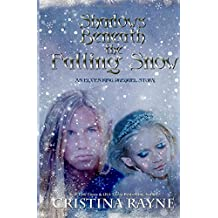 Shadows Beneath the Falling Snow (An Elven King Prequel Story) by Cristina Rayne (2014-12-14)