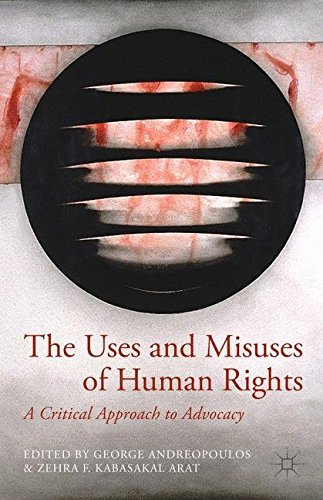 The Uses and Misuses of Human Rights: A Critical Approach to Advocacy (2014-11-19)