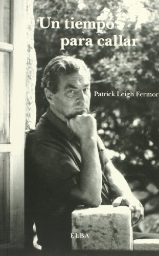 Un tiempo para callar (ELBA) por PATRICK LEIGH FERMOR