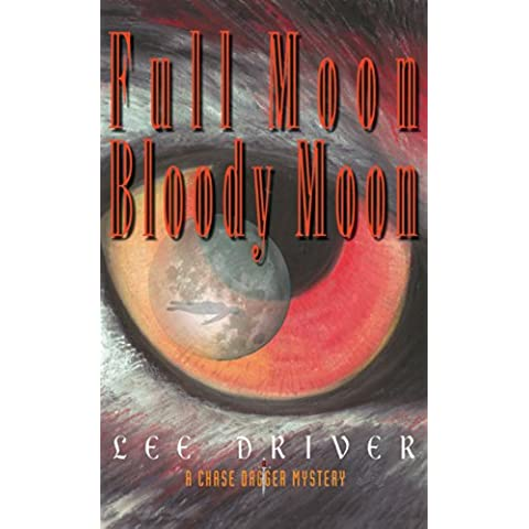 Full Moon-Bloody Moon (Chase Dagger Series Book 2) (English Edition) - Indiano Dagger