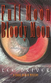 Full Moon-Bloody Moon (Chase Dagger Series Book 2) by [Driver, Lee]