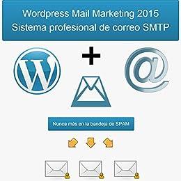 Wordpress Mail Marketing 2015: Sistema profesional de correo SMTP de [Prat, David del Barrio]