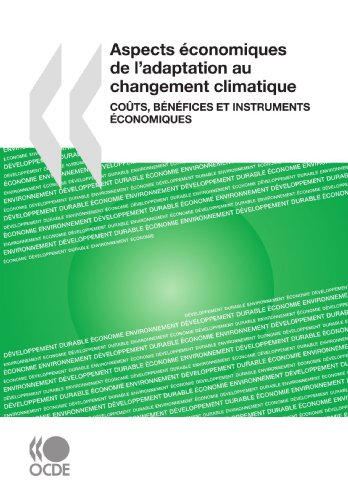 Aspects économiques de l'adaptation au changement climatique - Coûts, bénéfices et instruments économiques par Shardul Agrawala