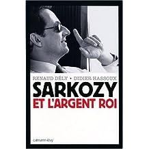 Sarkozy et l' argent roi