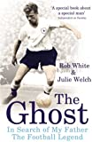 The Ghost: In Search of My Father the Football Legend