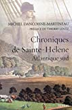 Chroniques de Sainte-H?l?ne: Atlantique sud by Michel Dancoisne-Martineau (June 20,2011)