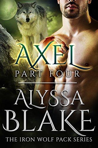 Axel Part Four - The Iron Wolf Pack Series (Sexy BBW & Werewolf Assassin Paranormal Romance) (English Edition) eBook: Alyssa Blake: Amazon.es: Tienda Kindle