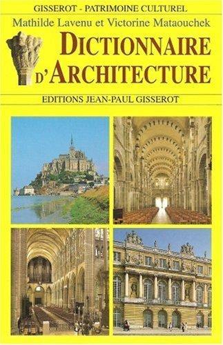 Dictionnaire d'architecture by Mathilde Lavenu (1999-04-02)