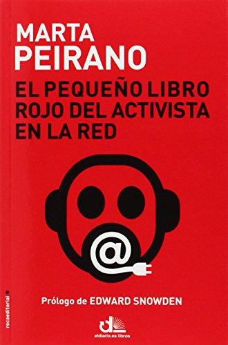 El pequeño libro rojo del activista en la red (Eldiario.Es Libros) por Marta Peirano