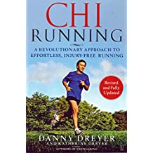 ChiRunning: A Revolutionary Approach to Effortless, Injury-Free Running.