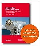 B2B-Handbuch General Management: Unternehmen marktorientiert steuern