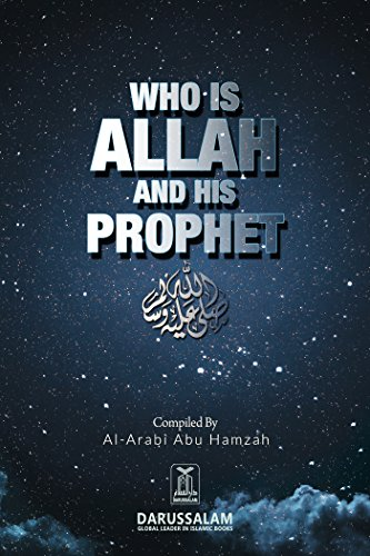 Who is Allah And His Prophet (PBUH) eBook: Darussalam Research Centre, Abdul Rahman Abdullah, Darussalam Publishers