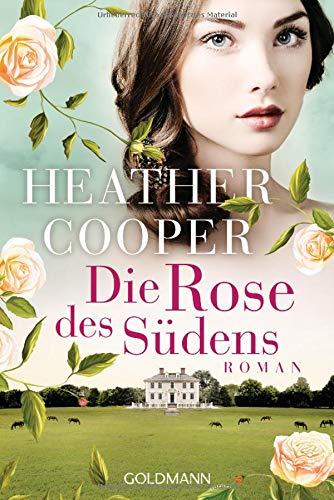 Die Rose des Südens: Roman - Die Rose-Trilogie 2 (Heather Cooper, Band 2)