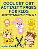 Cool Cut Out Activity Pages For Kids: Activity Book For 4 Year Old