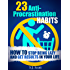 23 Anti-Procrastination Habits: How to Stop Being Lazy and Overcome Your Procrastination (Productive Habits Book 1) (English Edition)