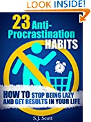 #7: 23 Anti-Procrastination Habits: How to Stop Being Lazy and Overcome Your Procrastination (Productive Habits Book 1)