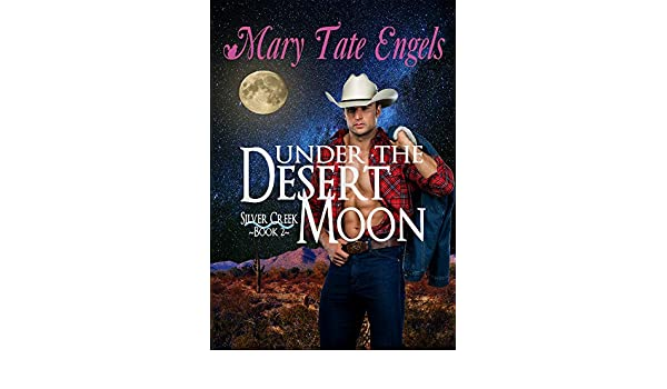 Under The Desert Moon Desert Sky Series Book 2 Ebook Mary Tate