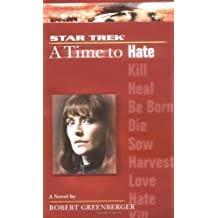 A Time to Hate (Star Trek: The Next Generation) by Robert Greenberger (2004-08-02)