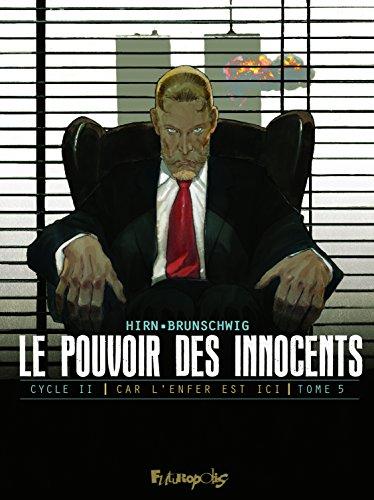 Le pouvoir des innocents,  cycle II (Tome 5-11 septembre): Car l'enfer est ici par Luc Brunschwig