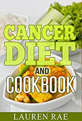 Cancer Diet and Cookbook: Your Complete Cancer Fighting Diet & Cookbook (cancer diet, cancer cookbook, cooking recipes for cancer, cancer fighting foods, cancer fighting cookbook,) (English Edition)