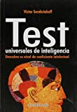 Test Universal De Inteligencia/ Universal Test of Intelligence: Descubra Su Nivel De Coeficiente Intelectual (Autoconocimiento)