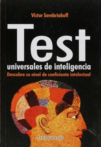 Test Universal De Inteligencia/ Universal Test of Intelligence: Descubra Su Nivel De Coeficiente Intelectual (Autoconocimiento)