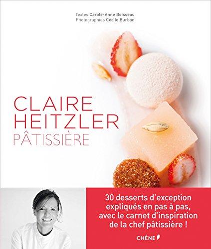Claire Heitzler Pâtissière par Claire Heitzler