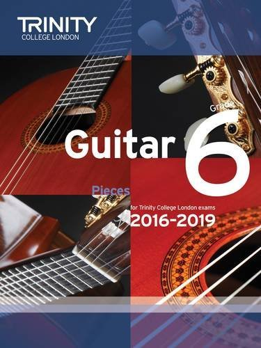 Guitar Exam Pieces Grade 6 2016-2019 by Trinity College London (2015-09-15)