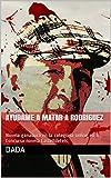 Ayúdame a matar a Rodriguez: Novela ganadora en la categoría online en II Concurso novela Castelldefels