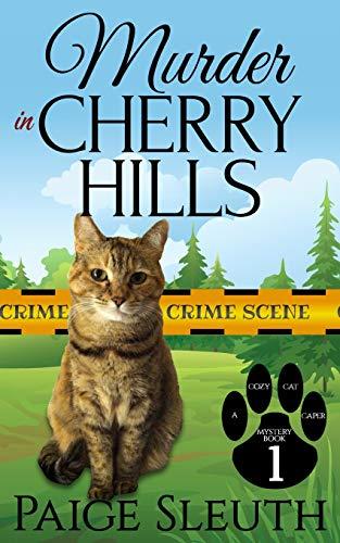 Murder in Cherry Hills (Cozy Cat Caper Mystery, Band 1)