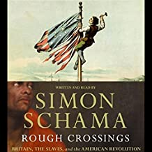 Rough Crossings: Britain, the Slaves, and the American Revolution
