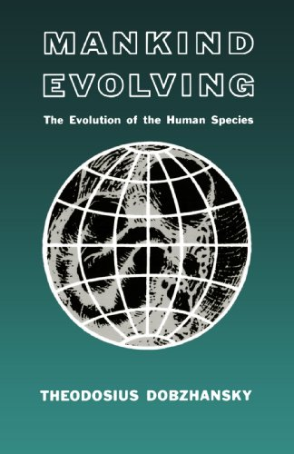Mankind Evolving: The Evolution of the Human Species (Silliman Memorial Lectures)