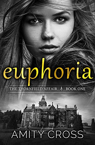 Euphoria (The Thornfield Affair Book 1) (English Edition) por Amity Cross