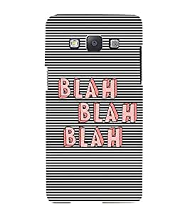 Blah Blah Blah 3D Hard Polycarbonate Designer Back Case Cover for Samsung Galaxy A3 (2015 Old Edition) :: Samsung Galaxy A3 Duos :: Samsung Galaxy A3 A300F A300FU A300F/DS A300G/DS A300H/DS A300M/DS