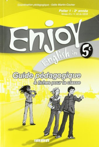 English in 5e Enjoy : Guide pédagogique & fiches pour la classe
