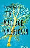 Un mariage américain / Tayari Jones   Jones, Tayari (1970-....). Auteur