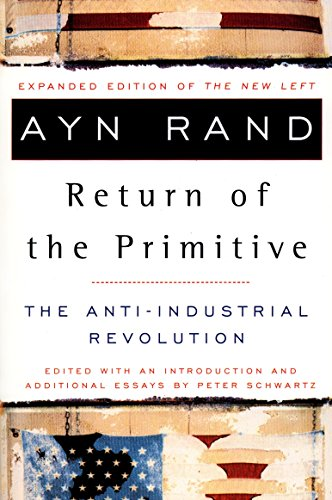 Return of the Primitive: The Anti-Industrial Revolution por Ayn Rand