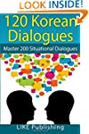 120 Korean Dialogues: Volume 6 (200 K...