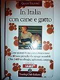 GUIDE TOURING - IN ITALIA CON IL CANE ED IL GATTO. Come spostarsi in auto,aereo, treno e nave. Le 40 mete più belle, Le spiagge accessibili. Oltre 1400 tra alberghi, agriturismi, campeggi