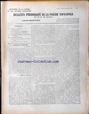 BULLETIN PERIODIQUE DE LA PRESSE ESPAGNOLE. No 46 Du 14/11/1918 - POLITIQUE EXTERIEURE : -LA CENSURE. -LA REPONSE DE L'ALLEMAGNE. -LE TORPILLAGE DU MARIA . QUESTIONS MILITAIRES ET PRELIMINAIRES DE PAIX. POLITIQUE INTERIEURE : -LE RETOUR DES GAUCHES AU P